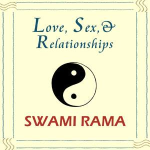 Book Cover Image: Love, Sex, & Relationships by Swami Rama