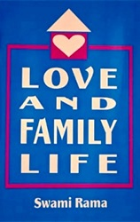 Book Title: Love and Family Life by Swami Rama