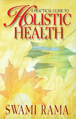 Book Cover: Holistic Health by Swami Rama